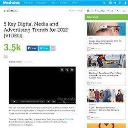 5 Key Digital Media and Advertising Trends for 2012 [VIDEO]