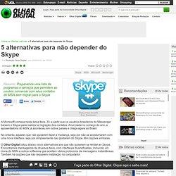 5 alternativas para não depender do Skype