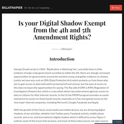 Is your Digital Shadow Exempt from the 4th and 5th Amendment Rights?