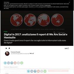 Digital in 2017: analizziamo il report di We Are Social e Hootsuite