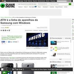 ATIV é a linha de aparelhos da Samsung com Windows
