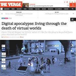 Digital apocalypse: living through the death of virtual worlds