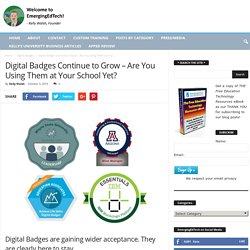 Digital Badges Continue to Grow – Are You Using Them at Your School Yet?