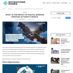 The Effect of Digital Banking Services In Banking Sector