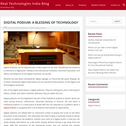 Digital Podium - A Blessing of Technology