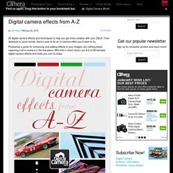 Digital camera effects from A-Z