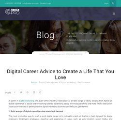 Digital Career Advice to Create a Life That You Love