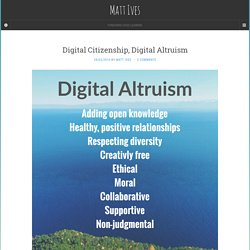 Digital Citizenship, Digital Altruism - Matt Ives