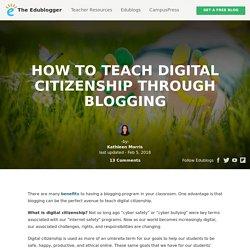 How To Teach Digital Citizenship Through Blogging