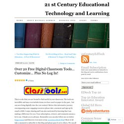 Over 20 Free Digital Classroom Tools… Customize… Plus No Log In!