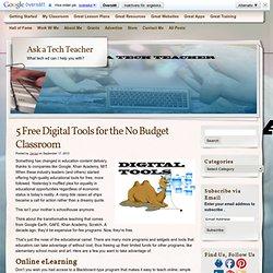 5 Free Digital Tools for the No Budget Classroom