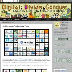 Divide & Conquer: 50 Classroom Technology Tools