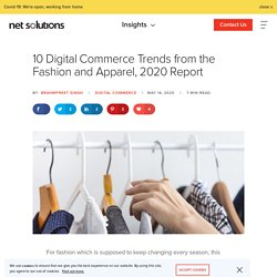 10 Digital Commerce Trends from the Fashion and Apparel, 2020 Report