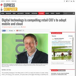 Digital Tech is compelling retail CIO's to adopt mobile and cloud