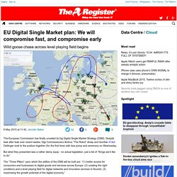 EU Digital Single Market plan: We will compromise fast, and compromise early