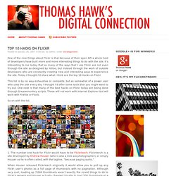 Thomas Hawk's Digital Connection: Top 10 Hacks on Flickr