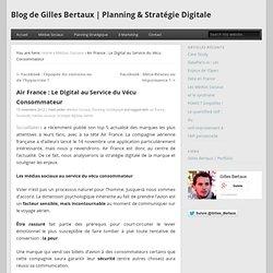 Air France : Le Digital au Service du Vécu Consommateur