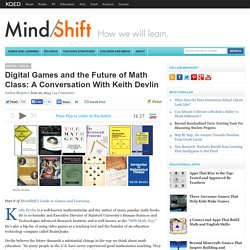Digital Games and the Future of Math Class: A Conversation With Keith Devlin