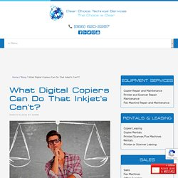 What Digital Copiers Can Do That Inkjet's Can't?