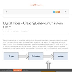 Digital Tribes - Creating Behaviour Change in Users - The UX Review