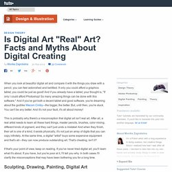 "Is Digital Art ""Real"" Art? Facts and Myths About Digital Creating"