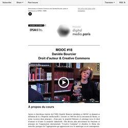 MOOC DIGITAL MEDIA #18 : Droit d'auteur & Creative Commons avec Danièle Bourcier