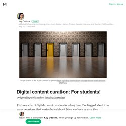 Digital content curation: For students! – Kay Oddone – Medium