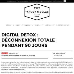 Digital Detox : déconnexion totale pendant 90 jours