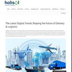 The Latest Digital Trends Shaping the Future of Delivery & Logistics - Holisol Logistics