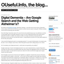 Digital Dementia – Are Google Search and the Web Getting Alzheimer's?
