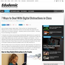 7 Ways to Deal With Digital Distractions in the Classroom