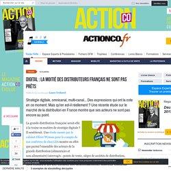 Digital : la moitié des distributeurs français ne sont pas prêts