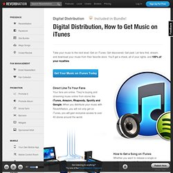 Digital Distribution, How to Get Music on iTunes