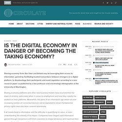 Is the digital economy in danger of becoming the taking economy?