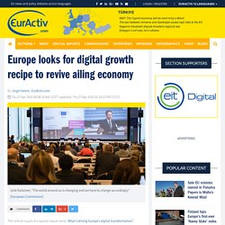 Europe looks for digital growth recipe to revive ailing economy – EurActiv.com