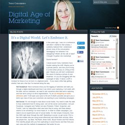 It's a Digital World. Let's Embrace it. - Digital Age of Marketing