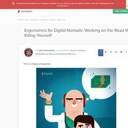 Digital Nomads and Ergonomics: Staying Healthy on the Road