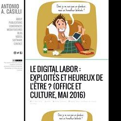 Le Digital Labor : exploités et heureux de l'être ? (Office et Culture, mai 2016)