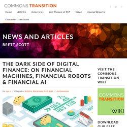 The dark side of digital finance: On financial machines, financial robots & financial AI