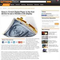 Sony's 13-inch Digital Paper is the first device to use a flexible e-ink display