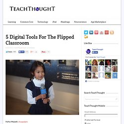 5 Digital Tools For The Flipped Classroom
