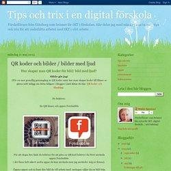 Tips och trix i en digital förskola: QR koder och bilder / bilder med ljud