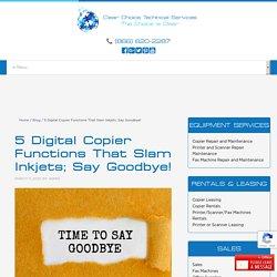 5 Digital Copier Functions That Slam Inkjets; Say Goodbye!