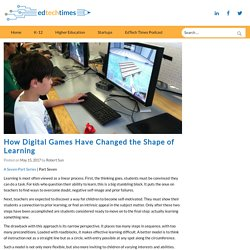 How Digital Games Have Changed the Shape of Learning