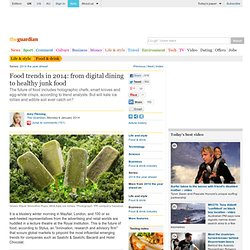 Food trends in 2014: from digital dining to healthy junk food