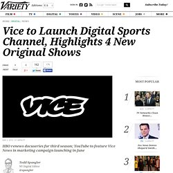 Vice to Launch Digital Sports Channel, Highlights 4 New Original Shows