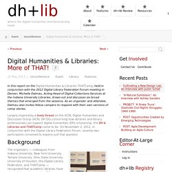 Digital Humanities & Libraries: More of THAT!