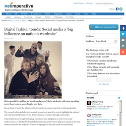 Digital fashion trends: Social media a 'big influence on nation's wardrobe'
