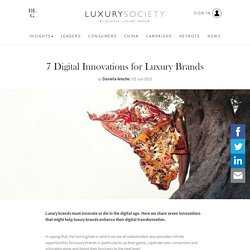7 Digital Innovations for Luxury Brands