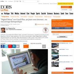 """""""Digital Detox"""" sur Canal Plus, 90 jours sans internet : un vrai sevrage thérapeutique"""
